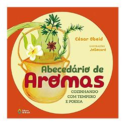 Abecedário de Aromas, Cozinhando com tempero e poesia. Editora do Brasil