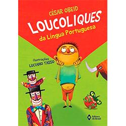 Loucoliques da Língua Portuguesa- Ed do Brasil