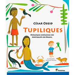 Tulipiliques – Heranças Indígenas no Português do Brasil